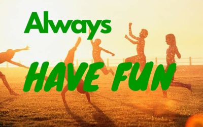 Have Fun Always